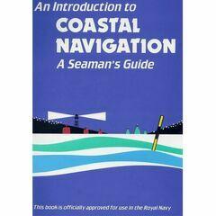 Introduction to Coastal Navigation: A Seaman's Guide