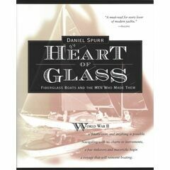 Heart of Glass - Fiberglass Boats and the Men Who Made Them