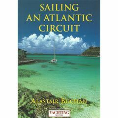 Adlard Coles Nautical Sailing an Atlantic Circuit