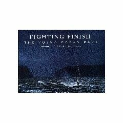 Fighting Finish - The Volvo Ocean Race 2001-2002