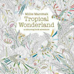 Tropical Wonderland - A Colouring Book Adventure