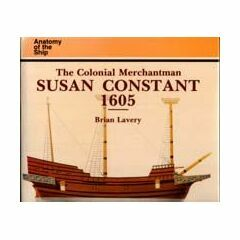 Anatomy of the ship, the Colonial Merchantmen Susan Constant 1605