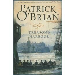 Treasons Harbour By Patrick O'Brian