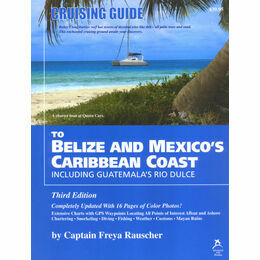Cruising Guide to Belize & Mexico's Caribbean Coast
