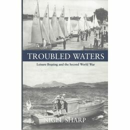 Troubled Waters: Leisure Boating and the Second World War