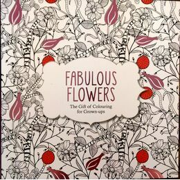 Fabulous Flowers - The Gift of Colouring for Grown-ups