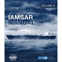 IAMSAR Manual: Vol. 3: Mobile Facilities