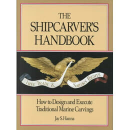 The Shipcarver's Handbook: How to Design and Execute Traditional Marine Carvings