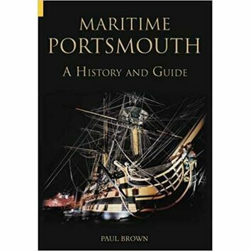 Maritime Portsmouth A History and Guide