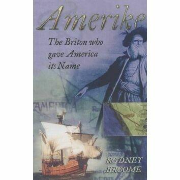 Amerike - The Briton who gave Ameriaca its name