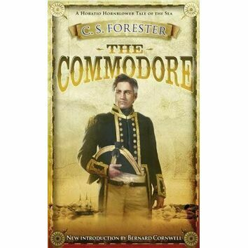 The Commodore (Hornblower) by C. S. Forester