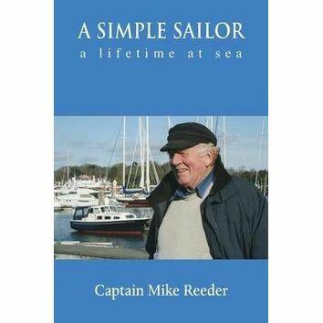A Simple Sailor A Lifetime at Sea