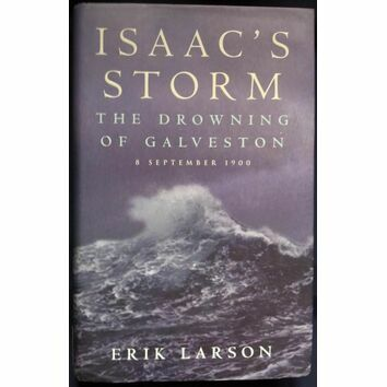 Isaac\'s Storm The Drowning of Galveston