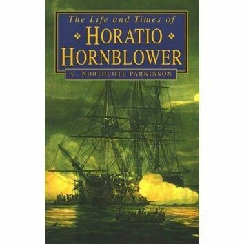 The Life and Times of Horatio Hornblower (Was £18.99)