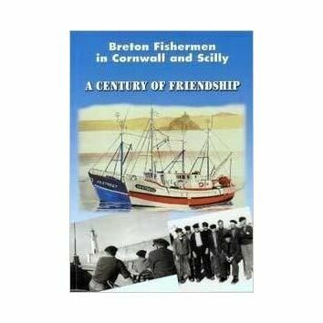 Breton Fishermen in Cornwall and Scilly - A Century of Friendship