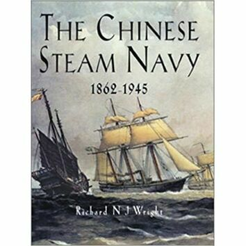 The Chinese Steam Navy 1862 - 1945