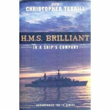 H.M.S. Brilliant: In A Ship\'s Company