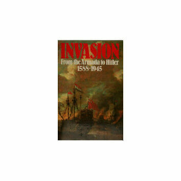 Invasion from the Armada to Hitler 1588 - 1945 (faded binder)