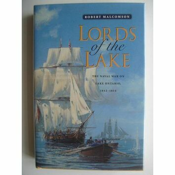 Lords of the Lake - The Naval war on Lake Ontario 1812 - 1814 (faded binder)