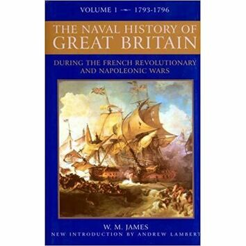 The Naval History of Great Britain Vol 1 1793 - 1796