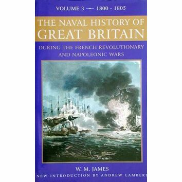 The Naval History of Great Britain Vol 3 1800 - 1805