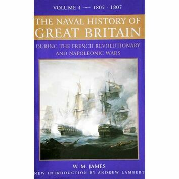 The Naval History of Great Britain Vol 4 1805 - 1807