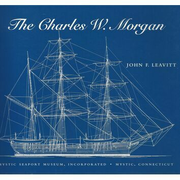 The Charles W. Morgan by John F. Leavitt