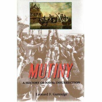 Mutiny - A History of Naval Insurrection (slightly creased sleeve)