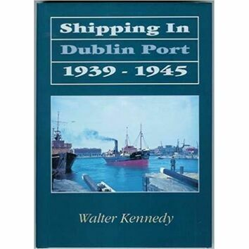 Shipping in Dublin Port 1939 - 1945