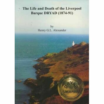 The Life and Death of the Liverpool Barque DRYAD (1874 - 91)