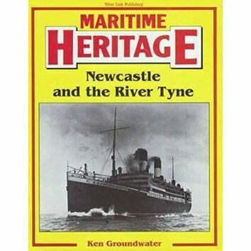 Maritime Heritage Newcastle and the River Tyne