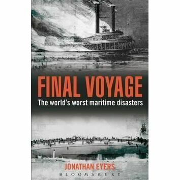 Final Voyage - The Worlds worst maritime disasters