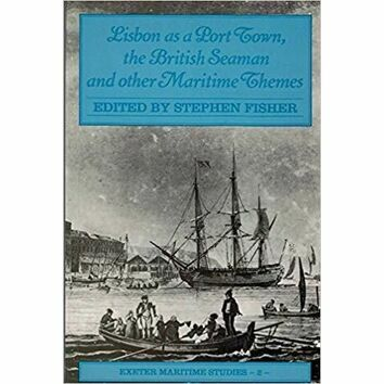 Lisbon as a Port Town, the British Seaman and other Maritime Themes (fading to cover)