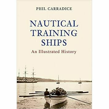 Nautical Training Ships - An Illustrated History