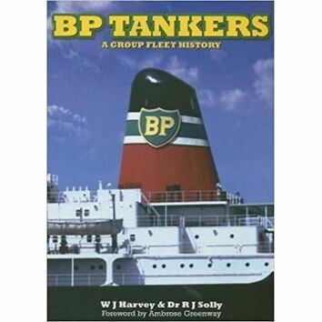 BP Tankers - A group fleet history