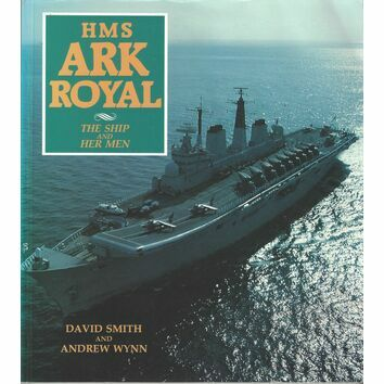 HMS Ark Royal - the ship and her men (faded cover)