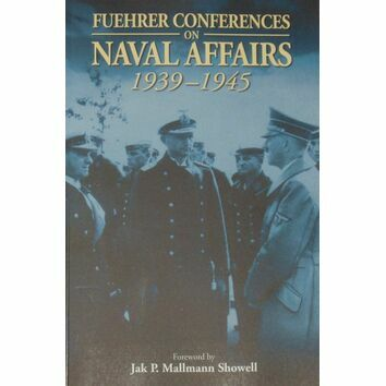 Fuehrer Conferences on Naval Affairs 1939 - 1945