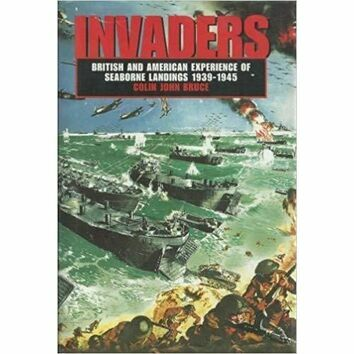 Invaders - British and american Experience of Seaborne Landings 1939 -1945 (faded sleeve)