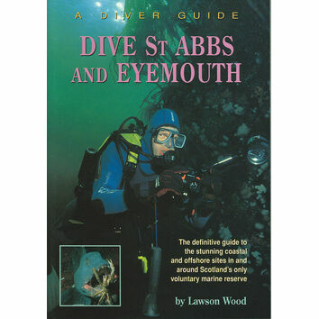 A Diver Guide - DIVE St Abbs and Eyemouth