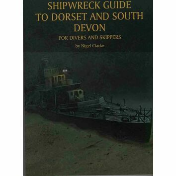 Shipwreck guide to Dorset and South Devon