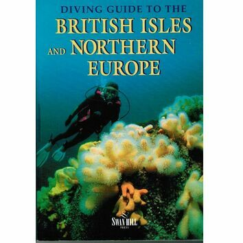 Diving Guide to the British Isles and Northern Europe