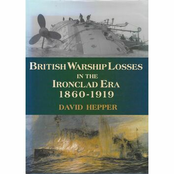 British Warship Losses in the Ironclad Era (faded sleeve)