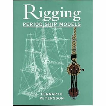 Rigging Period Ship Models (faded sleeve)