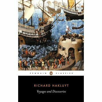Voyages and Discoveries (Penguin Classics) - Richard Hakluyt