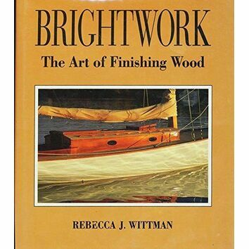 Brightwork - The Art of finishing wood (fading to sleeve)