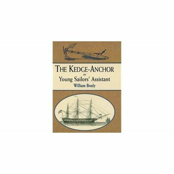 The Kedge-Anchor or Youn Sailors Assistant (slight fading to cover)