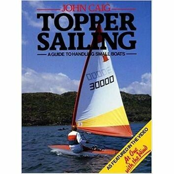 Topper Sailing - A guide to handling small aboats