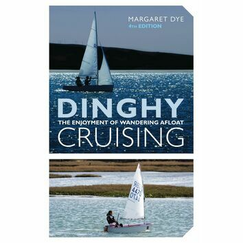 Dinghy Cruising: The Enjoyment of Wandering Afloat 4th Edition