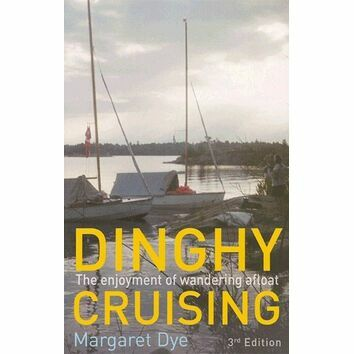 Dinghy Cruising: The Enjoyment of Wandering Afloat 3rd Edition (Fading to Cover)