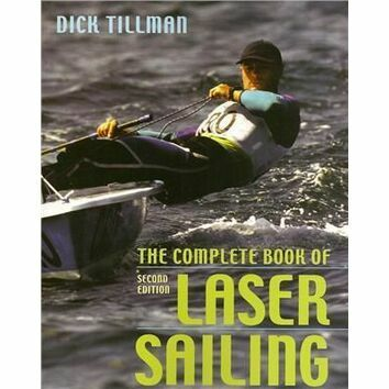 The Complete Book of Laser Sailing 2nd Edition
